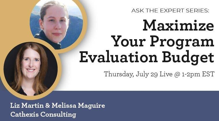 Ask the Expert - Making the Most of your Budget for Program Evaluation