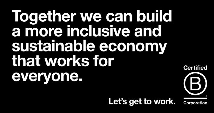 Banner: Together we can build a more inclusive and sustainable economy that works for everyone. B Corp logo.